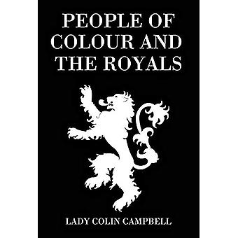 People of Colour and the Royals by Lady Colin Campbell - 978191613170