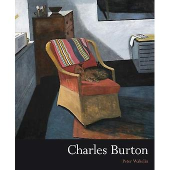 Charles Burton by Peter Wakelin - 9781911408420 Book