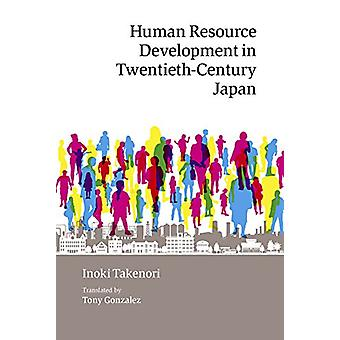 Human Resource Development in Twentieth-Century Japan by Inoki Takeno