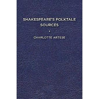 Shakespeare's Folktale Sources by Charlotte Artese - 9781644530436 Bo