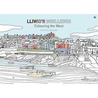 Lliwior Gorllewin  Colouring the West by Hannah Edwards