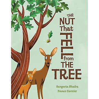 The Nut That Fell From The Tree by Bhadra & Sangeeta