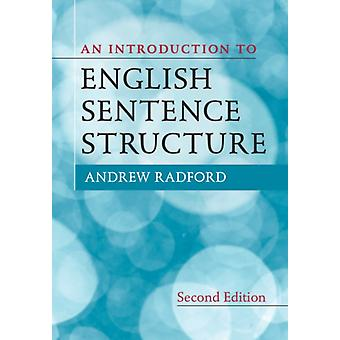 An Introduction to English Sentence Structure by Radford & Andrew University of Essex