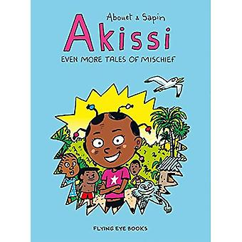 Akissi: Even More Tales of� Mischief (Akissi)