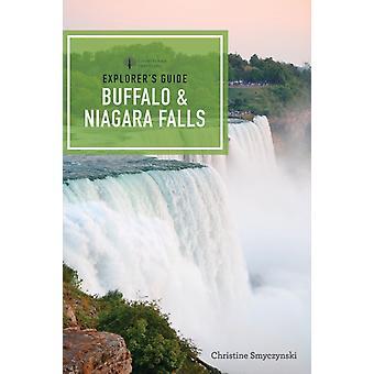 Explorers Guide Buffalo amp Niagara Falls by Christine A Smyczynski
