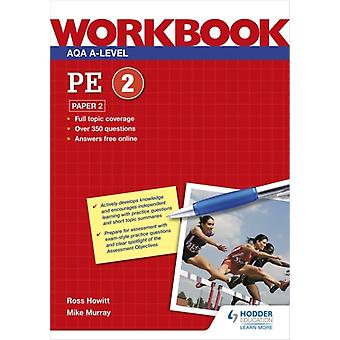 AQA Alevel PE Workbook 2 Paper 2 by Howitt & RossMurray & Mike