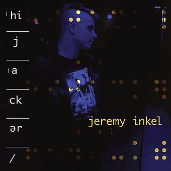 Inkel,Jeremy - Hijacker [Vinyl] USA import