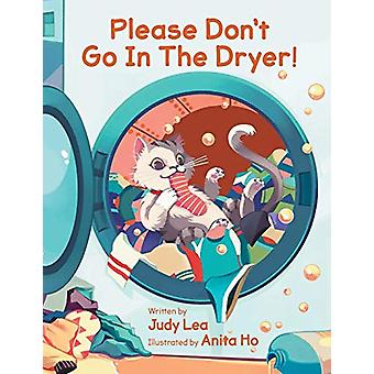 Please Don't Go in the Dryer! by Judy Lea - 9780228809982 Book