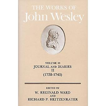 The Works - v. 19 - Journal and Diaries - 1738-43 by John Wesley - 9780