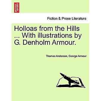 Holloas from the Hills ... with Illustrations by G. Denholm Armour. b