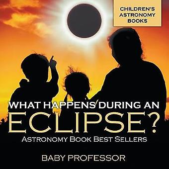 What Happens During An Eclipse? Astronomy Book Best Sellers Children'