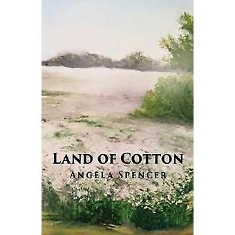Land of Cotton by Dr Angela Spencer - 9781641820301 Book