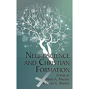 Neuroscience and Christian Formation by Mark A. Maddix - 978168123674
