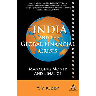 India and the Global Financial Crisis - Managing Money and Finance by