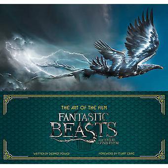 The Art of the Film Fantastic Beasts and Where to Find Them by Power & Dermot