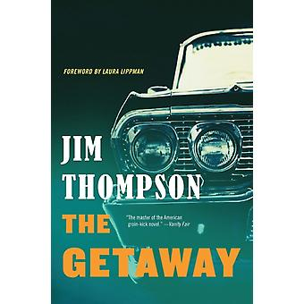 The Getaway by Jim Thompson & Foreword by Laura Lippman