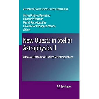 New Quests in Stellar Astrophysics II by Edited by Miguel Ch vez Dagostino & Edited by Emanuele Bertone & Edited by Daniel Rosa Gonzalez & Edited by Lino Hector Rodriguez Merino