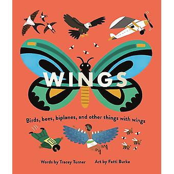 Wings  Birds Bees Biplanes and Other Things with Wings by Tracey Turner & Illustrated by Fatti Burke