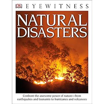 DK Eyewitness Books Natural Disasters  Confront the Awesome Power of Nature from Earthquakes and Tsunamis to Hurricanes by Claire Watts & Trevor Day