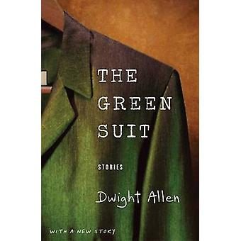 The Green Suit - Stories by Dwight Allen - 9780299283643 Book