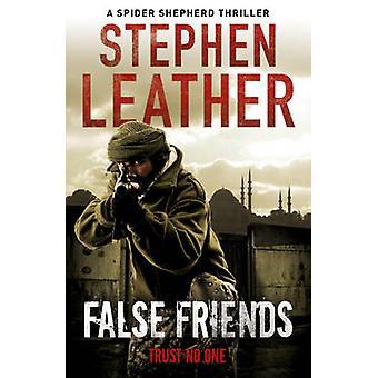 Falsche Freunde - die 9. Spider Shepherd Thriller von Stephen Leather-
