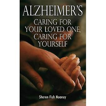 Alzheimer's - Caring for Your Loved One - Caring for Yourself by Sharo