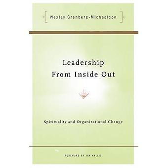 Ledarskap inifrån och ut - andlighet och organisatorisk förändring av