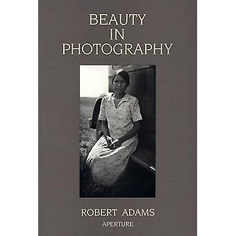 Beauty in Photography - Essays in Defense of Traditional Values (New e