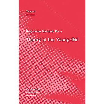 Preliminary Materials for a Theory of the Young-Girl by Tiqqun - Aria