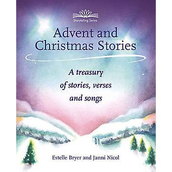 Advent and Christmas Stories - A Treasury of Stories - Verses and Song