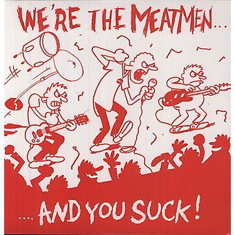Meatmen - nous sommes l'importation USA Meatmen et vous sucer [Vinyl]