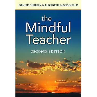 O professor atento (2ª edição revisada) por Dennis Shirley - Elizabe