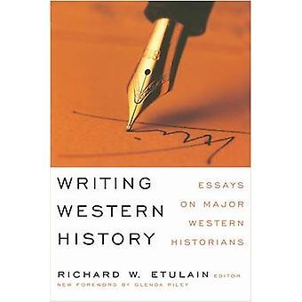 Skriva västerländsk historia - uppsatser på Major Western historiker (nya edit