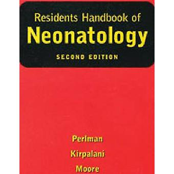 Residents Handbook of Neonatology (3rd Revised edition) by Max Perlma