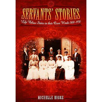 Historias de funcionarios - vida debajo de las escaleras en sus propias palabras 1800-1950 por