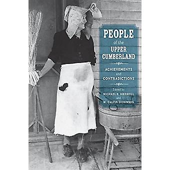 People of the Upper Cumberland - Achievements and Contradictions by Mi