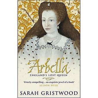 Arbella: Inghilterra s Lost Queen