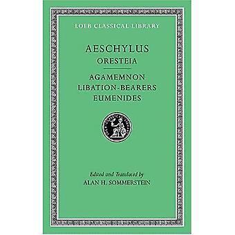 Aeschylus, II, de Oresteia: Agamemnon. Plengoffer-dragers. Eumeniden (Loeb Classical Library)
