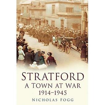 Stratford: A Town at War 1914-1945
