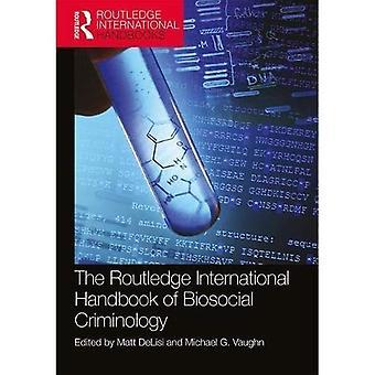 Le Routledge International Handbook of Biosocial criminologie (Routledge International manuels)