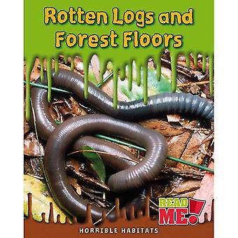 Rotten Logs and Forest Floors (Horrible Habitats)