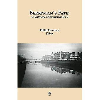 Berryman���s Fate: A Centenary Celebration in Verse