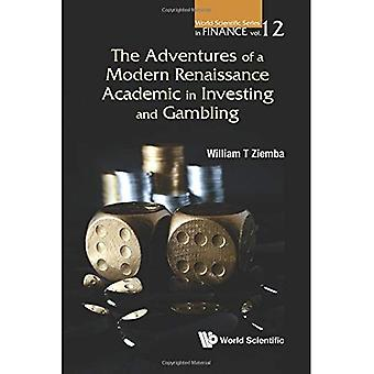 Adventures Of A Modern Renaissance Academic In Investing And Gambling, The� (World Scientific Series in Finance)