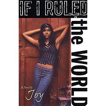Hvis jeg regerede verden af glæde