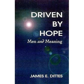 Driven by Hope by Dittes & James E.