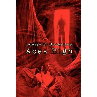 Aces High av DuCharme & Louise E.