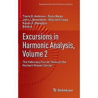 Udflugter i harmonisk analyse bind 2 februar Fourier samtaler på Norbert Wiener Center af Andrews & Travis D