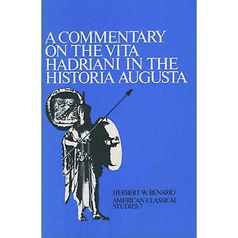 A Commentary on the Vita Hadriani in the Historia Augusta by Benario & Herbert W.