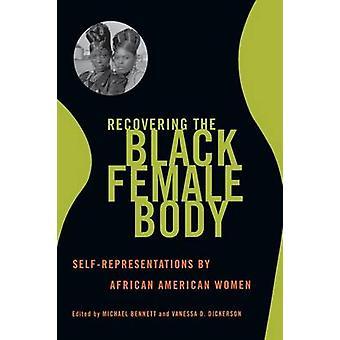 Recuperación de la SelfRepresentation negra del cuerpo femenino por las mujeres afroamericanas por Bennett y Michael