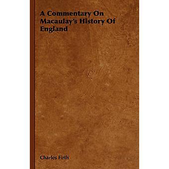Un commentaire sur Macaulays histoire de l'Angleterre par Firth & Charles
